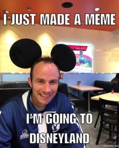 """Meme of a guy in his mid-thirties smiling, wearing Mickey Mouse Ears. The Text on the image reads, """"I JUST MADE A MEME, I'M GOING TO DISNEYLAND"""""""